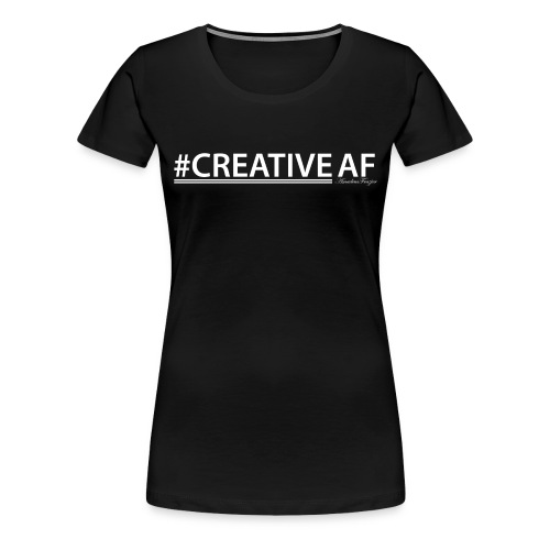 Creative AF T-Shirt (w) - Women's Premium T-Shirt