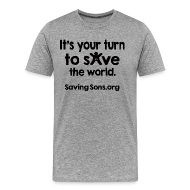 T-Shirts ~ Men's Premium T-Shirt ~ Your Turn to Save the World
