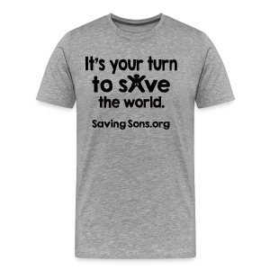 Your Turn to Save the World - Men's Premium T-Shirt