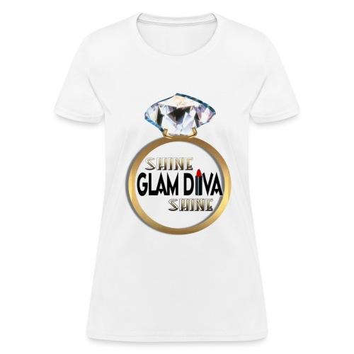 Shine Glam Diva Shine - Women's T-Shirt