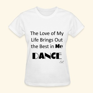Love of My Life Dance T-shirt by Stephanie Lahart - Women's T-Shirt