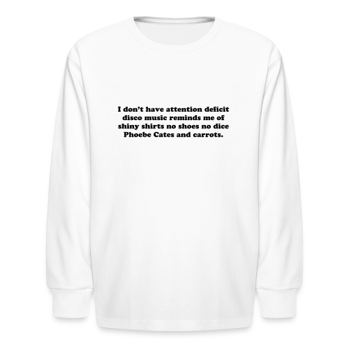 ADHD Funny Disco Quote - Kids' Long Sleeve T-Shirt