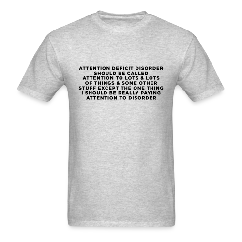 Funny AD/HD Quote - Men's T-Shirt