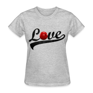 love bowling - Women's T-Shirt