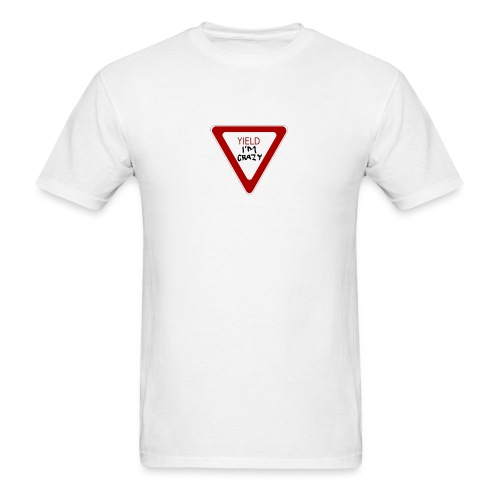 Yield I'm Crazy - Men's T-Shirt