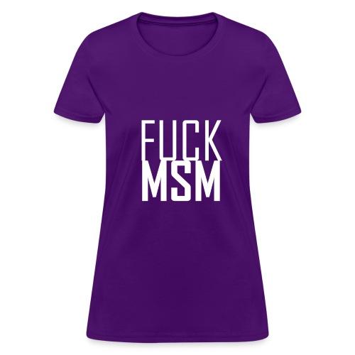 Fuck MSM Shirt - Women's T-Shirt