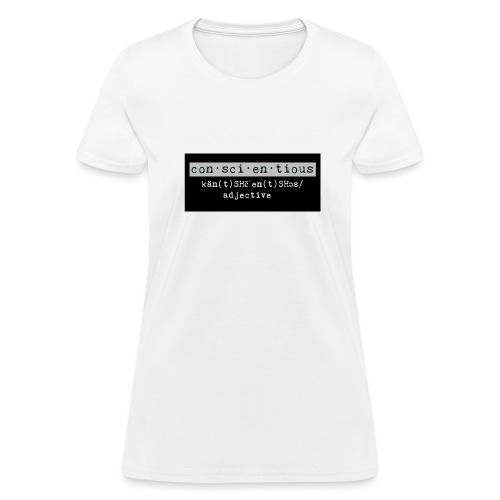 Conscientious Female T-Shirt  - Women's T-Shirt