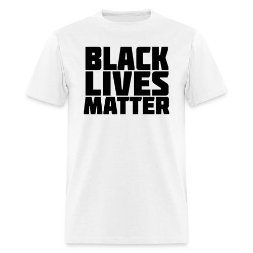 Black Lives Matter! - Men's T-Shirt