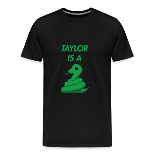 Taylor is a Snake - Men's Premium T-Shirt