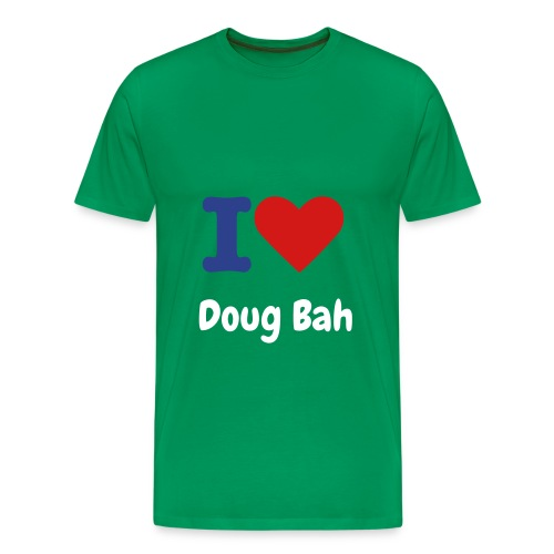 I Love Doug Bah T-Shirt. - Men's Premium T-Shirt