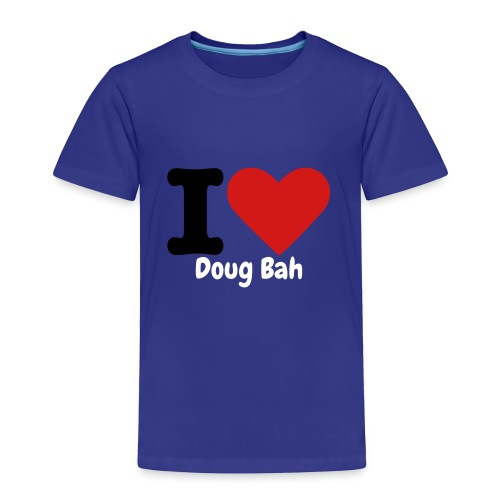I Love Doug Bah Toddler T-Shirt - Toddler Premium T-Shirt