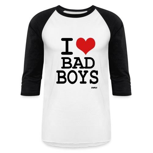 I Heart Bad Boys - Baseball T-Shirt