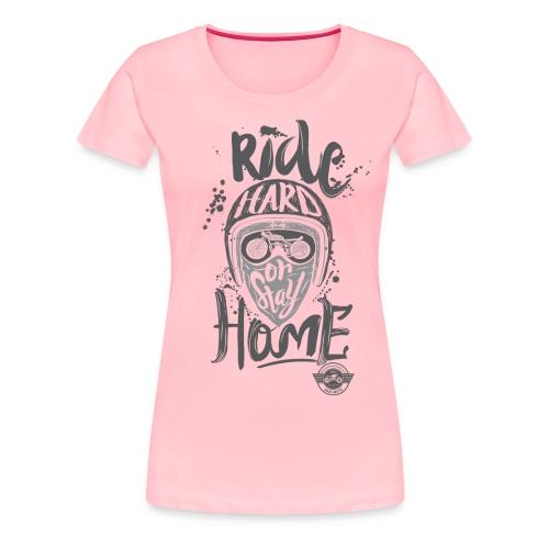 Ride Hard - Women's Premium T-Shirt