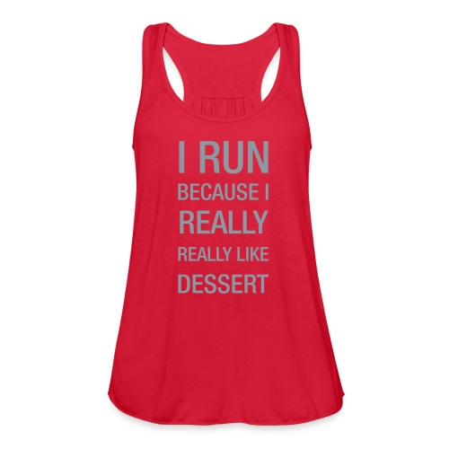 I Run Because - Women's Flowy Tank Top by Bella