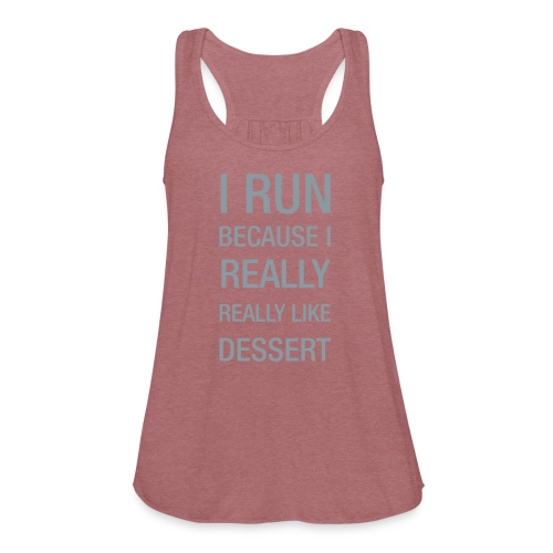 I Run Because - Women's Flowy Tank Top by Bella