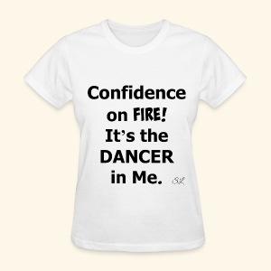 Confident Dancer T-shirt by Stephanie Lahart - Women's T-Shirt