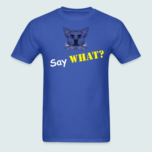Say What? Men's Tee - Men's T-Shirt