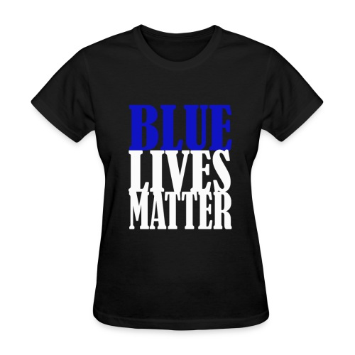 Blue Lives Matter Shirt - Women's T-Shirt