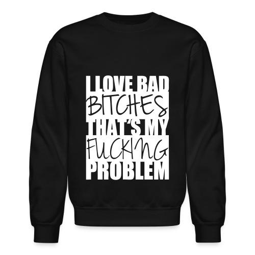 I LOVE BAD BITCHES - A$AP ROCKY - Crewneck Sweatshirt