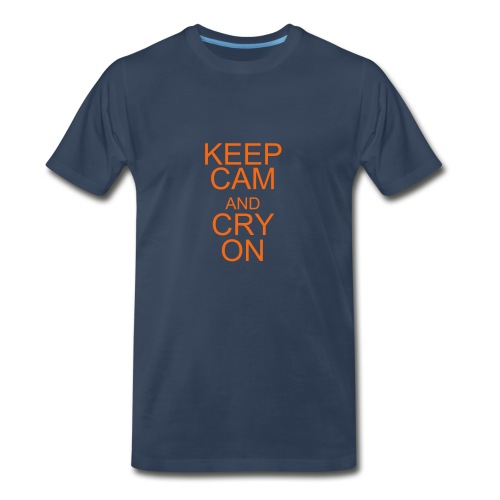 Keep Cam and Cry On - Men's Premium T-Shirt