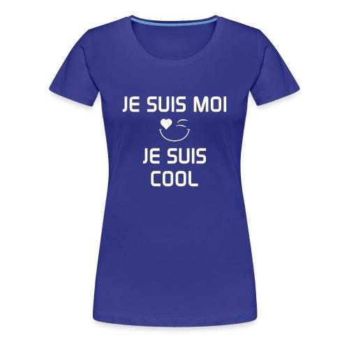 JE SUIS MOI - JE SUIS COOL 100%cotton - Women's Premium T-Shirt
