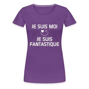 JE SUIS FANTASTIQUE  100%cotton - T-shirt premium pour femmes