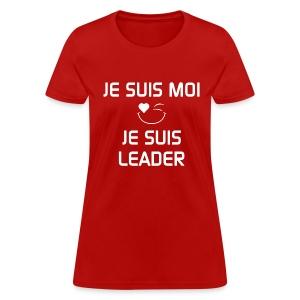 JE SUIS MOI - JE SUIS LEADER 100%cotton - T-shirt pour femmes
