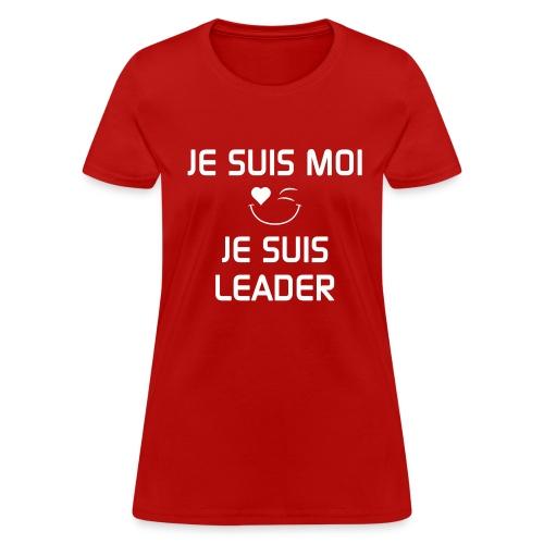 JE SUIS MOI - JE SUIS LEADER 100%cotton - Women's T-Shirt