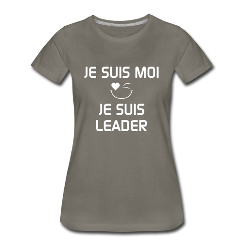 JE SUIS MOI - JE SUIS LEADER 100%cotton - Women's Premium T-Shirt