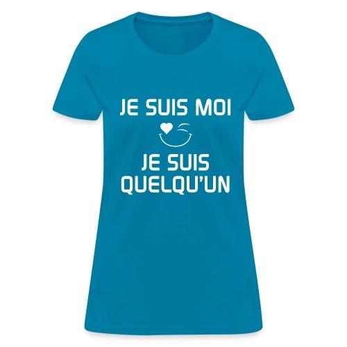 JE SUIS MOI - JE SUIS QUELQU'UN 100%cotton - Women's T-Shirt