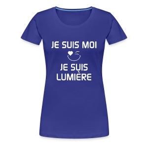 JE SUIS MOI - JE SUIS LUMIÈRE 100%cotton - T-shirt premium pour femmes