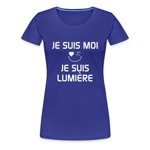 JE SUIS MOI - JE SUIS LUMIÈRE 100%cotton - Women's Premium T-Shirt