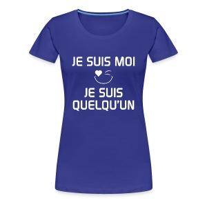 JE SUIS MOI - JE SUIS QUELQU'UN 100%cotton - T-shirt premium pour femmes