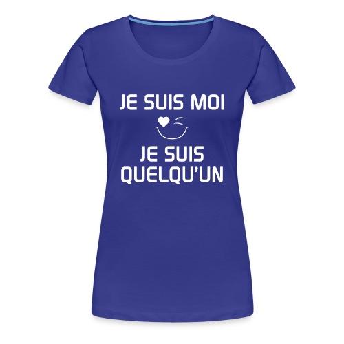 JE SUIS MOI - JE SUIS QUELQU'UN 100%cotton - Women's Premium T-Shirt