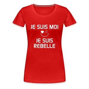 JE SUIS MOI - JE SUIS REBELLE  100% cotton - T-shirt premium pour femmes