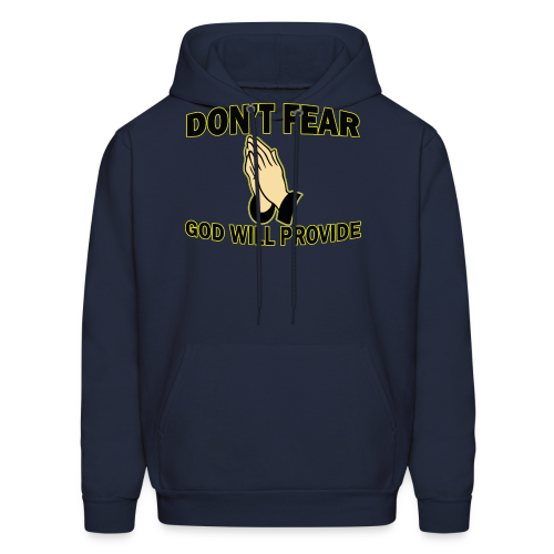 Don't Fear God Will Provide 2 - Men's Hoodie
