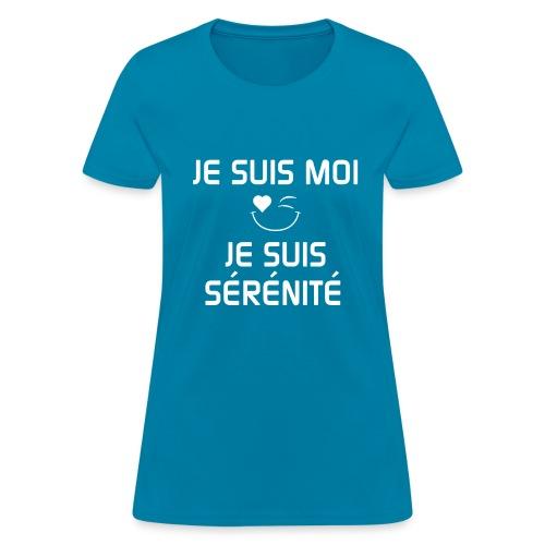 JE SUIS MOI - JE SUIS SÉRÉNITÉ 100%cotton - Women's T-Shirt