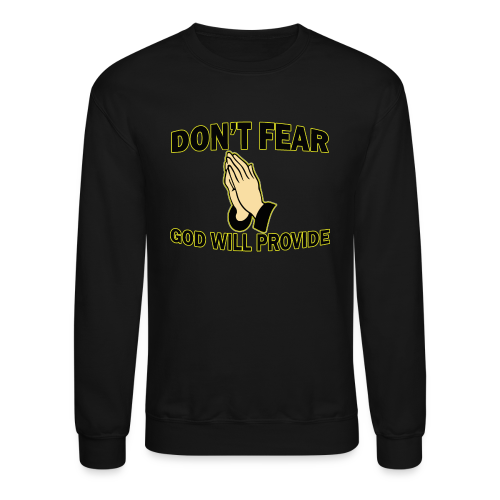 Don't Fear God Will Provide 2 - Crewneck Sweatshirt