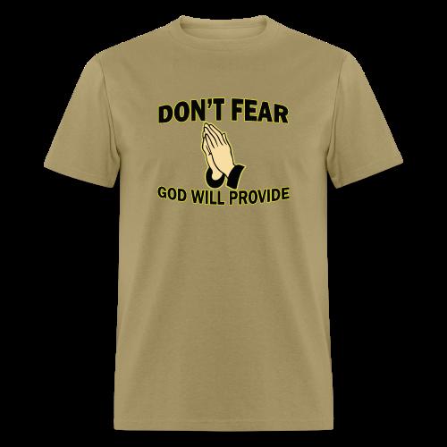 Don't Fear God Will Provide 2 - Men's T-Shirt