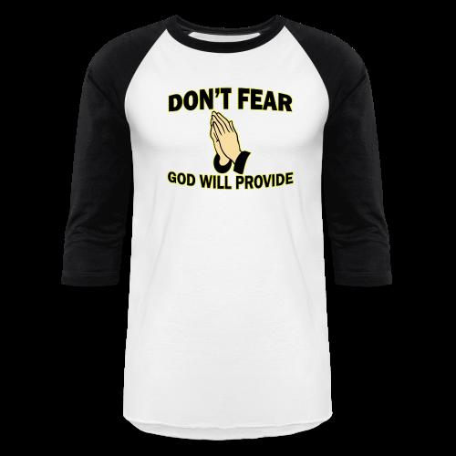 Don't Fear God Will Provide 2 - Baseball T-Shirt