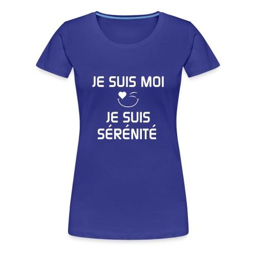 JE SUIS MOI - JE SUIS SÉRÉNITÉ 100%cotton - Women's Premium T-Shirt