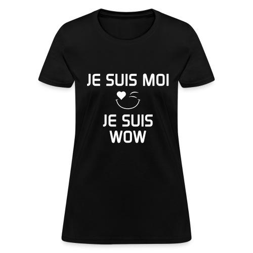 JE SUIS MOI - JE SUIS WOW  100% cotton - T-shirt pour femmes