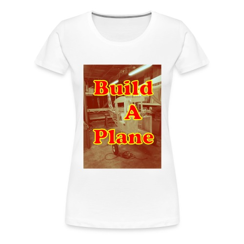 Classic Build a Plane T-Shirt - Women's Premium T-Shirt