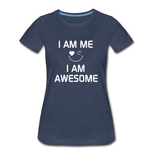 I AM ME - I AM AWESOME  %100 Cotton - Women's Premium T-Shirt