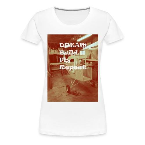 Dream Build Fly Repeat T Shirt - Women's Premium T-Shirt