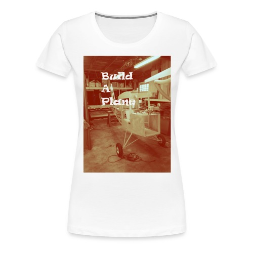 Build a Plane - Women's Premium T-Shirt