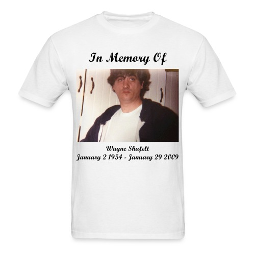 In Memory Of Uncle Wayne T-Shirt (Mens) - Men's T-Shirt