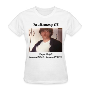 In Memory Of Uncle Wayne T-Shirt (Womens) - Women's T-Shirt