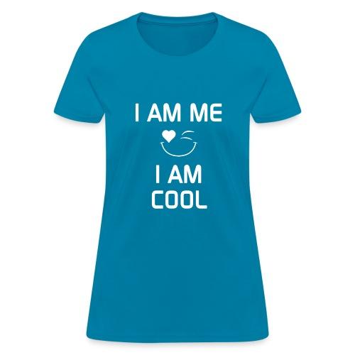 I AM ME - I AM COOL  %100 Cotton - Women's T-Shirt