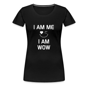 I AM ME-I AM WOW   %100 Cotton - Women's Premium T-Shirt